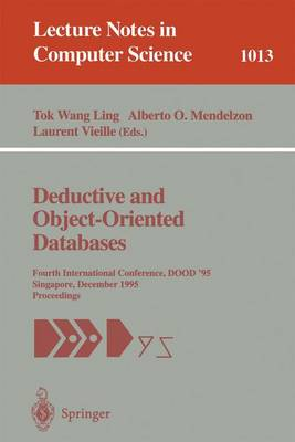 Deductive and Object-Oriented Databases: Fourth International Conference, DOOD' 95, Singapore, December 4-7, 1995. Proceedings