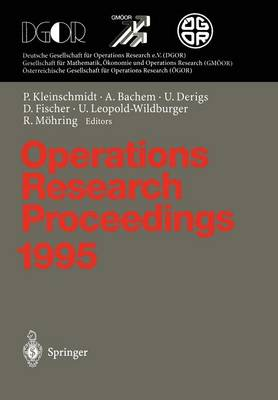 Operations Research Proceedings: Selected Papers of the Symposium on Operations Research (SOR '95), Passau, September 13 - September 15, 1995: 1995