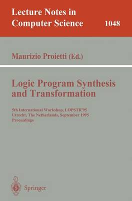 Logic Program Synthesis and Transformation: 5th International Workshop, LOPSTR'95, Utrecht, The Netherlands, September 20-22, 1995. Proceedings