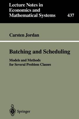 Batching and Scheduling: Models and Methods for Several Problem Classes