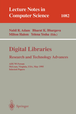 Digital Libraries. Research and Technology Advances: ADL'95 Forum, McLean, Virginia, USA, May 15-17, 1995. Selected Papers