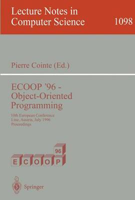 ECOOP '96 - Object-Oriented Programming: 10th European Conference, Linz, Austria, July 8-12, 1996. Proceedings