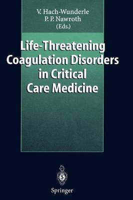 Life-Threatening Coagulation Disorders in Critical Care Medicine