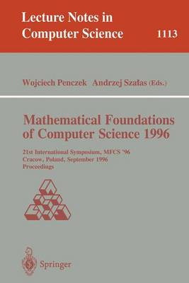 Mathematical Foundations of Computer Science 1996: 21st International Symposium, MFCS' 96, Crakow, Poland, September 2 - 6, 1996. Proceedings
