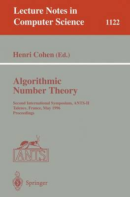 Algorithmic Number Theory: Second International Symposium, ANTS-II, Talence, France, May 18 - 23, 1996, Proceedings