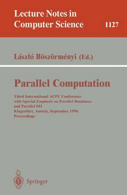 Parallel Computation: Third International ACPC Conference with Special Emphasis on Parallel Databases and Parallel I/O, Klagenfurt, Austria, September, 23 - 25, 1996, Proceedings