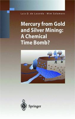 Mercury from Gold and Silver Mining: A Chemical Time Bomb?