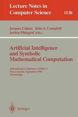 Artificial Intelligence and Symbolic Mathematical Computation: International Conference, AISMC-3, Steyr, Austria, September, 23 - 25, 1996. Proceedings