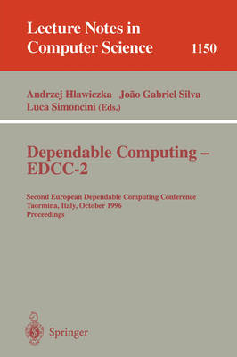 Dependable Computing - EDCC-2: Second European Dependable Computing Conference, Taormina, Italy, October 2 - 4, 1996. Proceedings