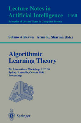 Algorithmic Learning Theory: 7th International Workshop, ALT '96, Sydney, Australia, October 23 - 25, 1996. Proceedings