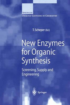 New Enzymes for Organic Synthesis: Screening, Supply and Engineering