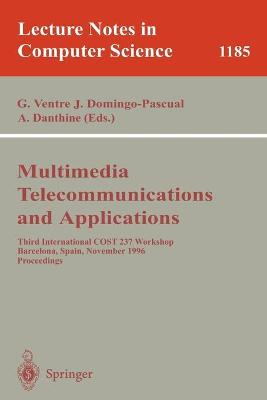 Multimedia, Telecommunications, and Applications: Third International COST 237 Workshop, Barcelona, Spain, November 25 - 27, 1996, Proceedings