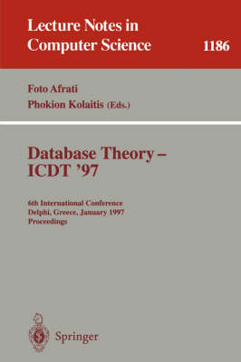 Database Theory - ICDT '97: 6th International Conference, Delphi, Greece, January 8-10, 1997. Proceedings