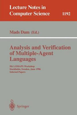 Analysis and Verification of Multiple-Agent Languages: 5th LOMAPS Workshop, Stockholm, Sweden, June 24-26, 1996, Selected Papers