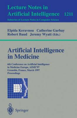 Artificial Intelligence in Medicine: 6th Conference in Artificial Intelligence in Medicine, Europe, AIME '97, Grenoble, France, March 23-26, 1997, Proceedings