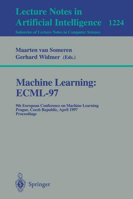 Machine Learning ECML'97: 9th European Conference on Machine Learning, Prague, Czech Republic, April 23 - 25, 1997, Proceedings