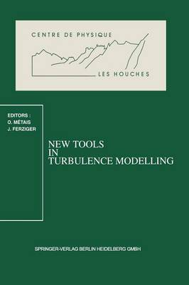 New Tools in Turbulence Modelling: Les Houches School, May 21-31, 1996