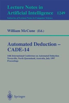 Automated Deduction - CADE-14: 14th International Conference on Automated Deduction, Townsville, North Queensland, Australia, July 13 - 17, 1997, Proceedings
