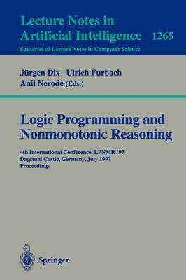 Logic Programming and Nonmonotonic Reasoning: Fourth International Conference, Lpnmr '97, Dagstuhl Castle, Germany, July 28-31, 1997: Proceedings