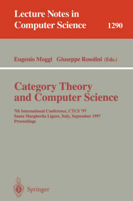 Category Theory and Computer Science: 7th International Conference, CTCS'97, Santa Margherita Ligure Italy, September 4-6, 1997, Proceedings