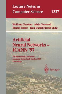 Artificial Neural Networks - ICANN '97: 7th International Conference Lausanne, Switzerland, October 8-10, 1997 Proceedings