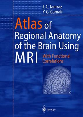 Atlas of Regional Anatomy of the Brain Using Mri: With Clinical and Functional Correlations