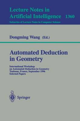 Automated Deduction in Geometry: International Workshop on Automated Deduction in Geometry, Toulouse, France, September 27-29, 1996, Selected Papers