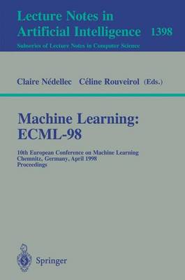 Machine Learning: ECML-98: 10th European Conference on Machine Learning, Chemnitz, Germany, April 21-23, 1998, Proceedings