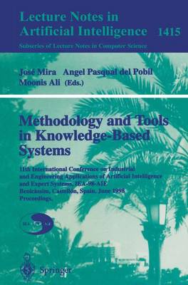 Methodology and Tools in Knowledge-Based Systems: 11th International Conference on Industrial and Engineering Applications of Artificial Intelligence and Expert Systems, IEA-98-AIE, Benicassim, Castellon, Spain, June, 1998 Proceedings, Volume I