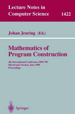 Mathematics of Program Construction: 4th International Conference, MPC'98, Marstrand, Sweden, June 15-17, 1998, Proceedings