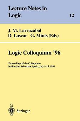 Logic Colloquium '96: Proceedings of the Colloquium Held in San Sebastian, Spain, July 9-15, 1996