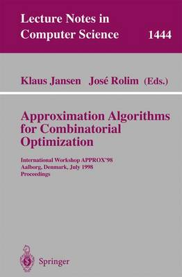 Approximation Algorithms for Combinatorial Optimization: International Workshop APPROX'98, Aalborg, Denmark, July 18-19, 1998, Proceedings