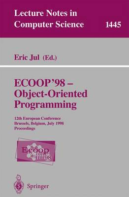 ECOOP '98 - Object-Oriented Programming: 12th European Conference, Brussels, Belgium, July 20-24, 1998, Proceedings