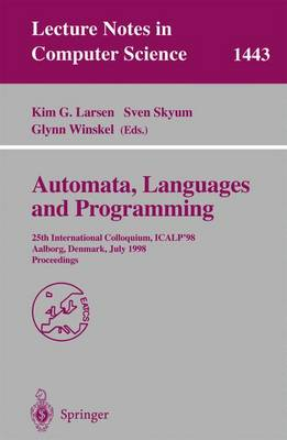 Automata, Languages and Programming: 25th International Colloquium, ICALP'98, Aalborg, Denmark July 13-17, 1998, Proceedings