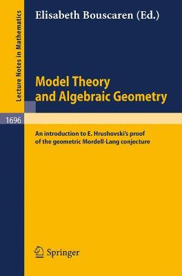 Model Theory and Algebraic Geometry: An introduction to E. Hrushovski's proof of the geometric Mordell-Lang conjecture