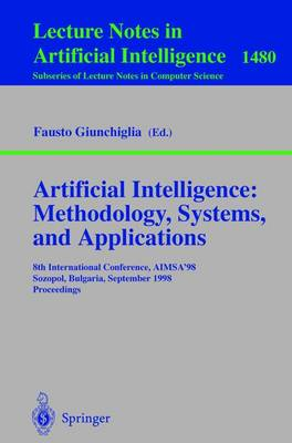 Artificial Intelligence: Methodology, Systems, and Applications: 8th International Conference, AIMSA'98, Sozopol, Bulgaria, September 21-23, 1998, Proceedings
