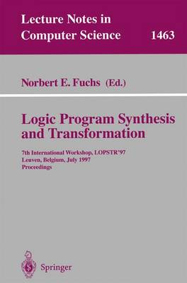 Logic Program Synthesis and Transformation: 7th International Workshop, LOPSTR '97, Leuven, Belgium, July 10-12, 1997 Proceedings