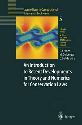 An Introduction to Recent Developments in Theory and Numerics for Conservation Laws: Proceedings of the International School on Theory and Numerics for Conservation Laws, Freiburg/Littenweiler, October 20-24, 1997