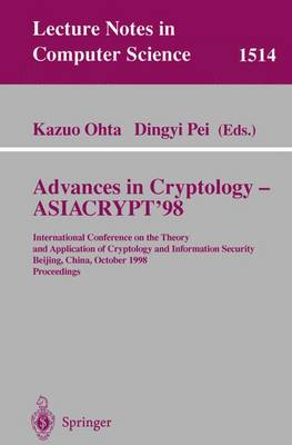 Advances in Cryptology - ASIACRYPT'98: International Conference on the Theory and Application of Cryptology and Information Security, Beijing, China, October 18-22, 1998, Proceedings