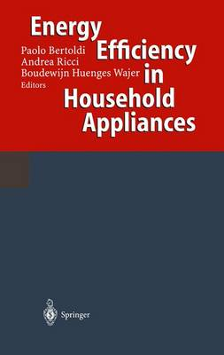 Energy Efficiency in Household Appliances: Proceedings of the First International Conference on Energy Efficiency in Household Appliances, 10-12 November 1997, Florence, Italy
