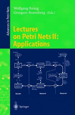 Lectures on Petri Nets II: Applications: Advances in Petri Nets