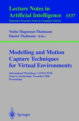 Modelling and Motion Capture Techniques for Virtual Environments: International Workshop, CAPTECH'98, Geneva, Switzerland, November 26-27, 1998, Proceedings: v. 1537