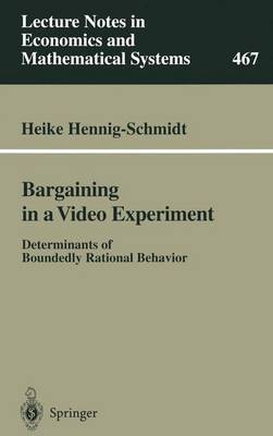 Bargaining in a Video Experiment: Determinants of Boundedly Rational Behavior