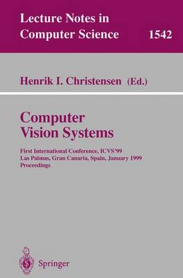 Computer Vision Systems: First International Conference, ICVS '99 Las Palmas, Gran Canaria, Spain, January 13-15, 1999 Proceedings