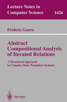 Abstract Compositional Analysis of Iterated Relations: A Structural Approach to Complex State Transition Systems