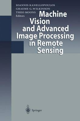 Machine Vision and Advanced Image Processing in Remote Sensing: Proceedings of Concerted Action MAVIRIC (Machine Vision in Remotely Sensed Image Comprehension)