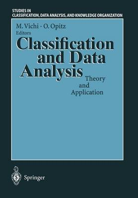 Classification and Data Analysis: Theory and Application Proceedings of the Biannual Meeting of the Classification Group of Societa Italiana di Statistica (SIS) Pescara, July 3-4, 1997