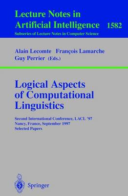 Logical Aspects of Computational Linguistics: Second International Conference, LACL'97, Nancy, France, September 22-24, 1997, Selected Papers