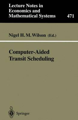 Computer-Aided Transit Scheduling: Proceedings, Cambridge, MA, USA, August 1997