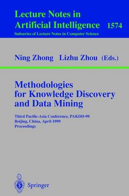 Methodologies for Knowledge Discovery and Data Mining: Third Pacific-Asia Conference, PAKDD'99, Beijing, China, April 26-28, 1999, Proceedings